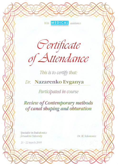 Март 2009 г. – Курс Review of Contemporary methods of canal shaping and obturation - доктор M.Solomonov